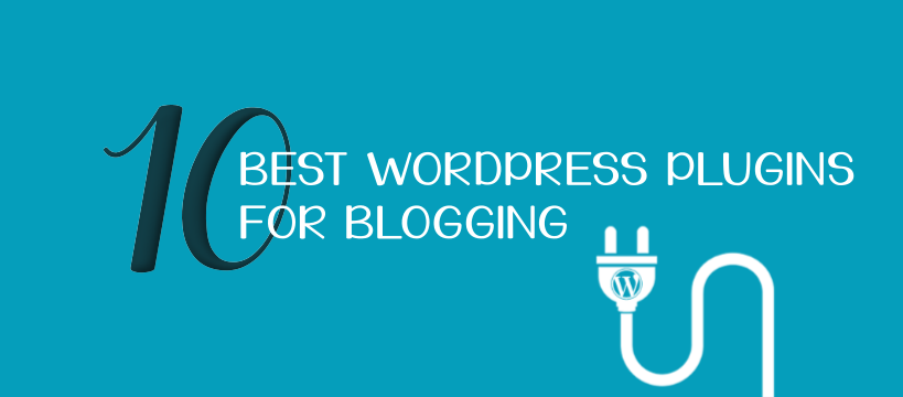10 Best WordPress Plugins for Blogging